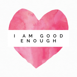 I am good enough