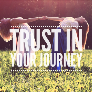 Trust in your journey