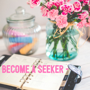 Become a seeker
