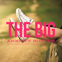 The big anxiety buster
