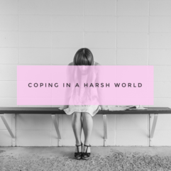 Coping in a harsh world