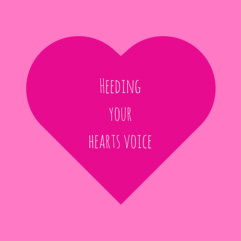 Heeding your heart's voice