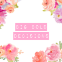 Big Bold Decisions