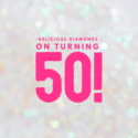 Delicious diamonds on turning 50!