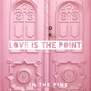 Love is the point
