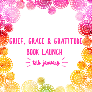 Grief, Grace and Gratitude Book launch