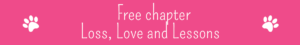 Free chapter Loss Love and Lessons